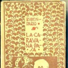 Libros antiguos: RUBÉN DARÍO : LA CARAVANA PASA (MUNDO LATINO, 1917). Lote 40510425