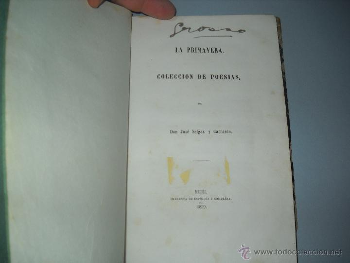 Libros antiguos: LA PRIMAVERA COLECCION DE POESIAS DE DON JOSE SELGAS Y CARRASCO,MADRID 1850 1ªEDICION. - Foto 4 - 40542689