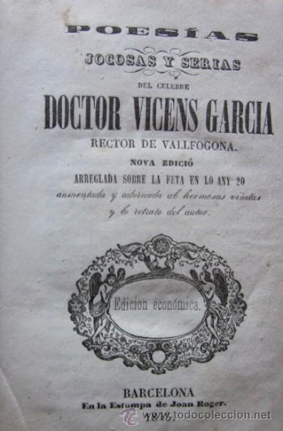 Libros antiguos: POESIAS JOCOSAS Y SERIAS DEL CELEBRE DOCTOR VICENS GARCIA - RECTOR DE VALLFOGONA - AÑO 1845 - Foto 2 - 40564273