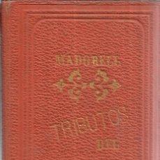 Libros antiguos: TRIBUTOS DEL CORAZÓN. FRANCISCO DE ASIS MADORELL. 2ª EDI. JUAN BASTINO E HIJO. BARCELONA. 1871. Lote 40592232