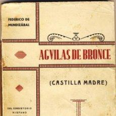 Libros antiguos: AGUILAS DE BRONCE.- POESIA.- DE FEDERICO DE MANDIZÁBAL.-. Lote 40852050