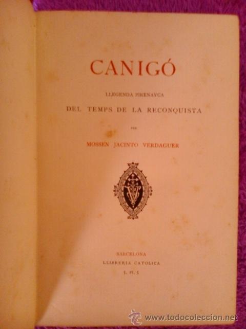 Libros antiguos: CANIGO LLEGENDA PIRENAYCA,MOSSEN JACINTO VERDAGUER 1886 - Foto 2 - 194617032