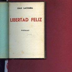 Libros antiguos: LACOMBA,JUAN, LIBERTAD FELIZ, POEMAS ,COLECCIÓN ISLA, 1936, VALENCIA, 1ª EDICIÓN. Lote 40861946