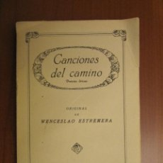 Libros antiguos: CANCIONES DEL CAMINO. WENCESLAO ESTREMERA. 1927. ESPASA CALPE. LIBRO INTONSO.. Lote 40959637