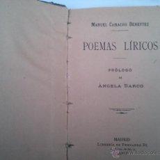 Libros antiguos: POEMAS LIRICOS MANUEL CAMACHO BENEYTEZ. Lote 40984869