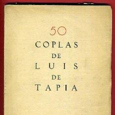 Libros antiguos: LIBRO, 50 COPLAS DE LUIS TAPIA , 1932 , HOMENAJE AL POETA DEL PUEBLO , ORIGINAL. Lote 41007204