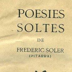 Libros antiguos: POESIES SOLTES DE FREDERIC SOLER PITARRA - MUY ILUSTRADO. Lote 41027103