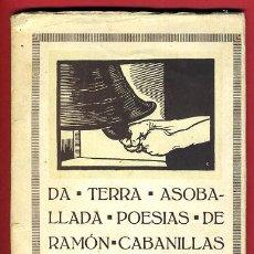 Libros antiguos: LIBRO, DA TERRA ASOBALLADA , POESIAS DE RAMON CABANILLAS, 1ª EDICION 1936, EN GALLEGO , ORIGINAL. Lote 41073204