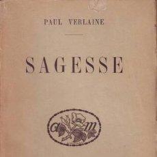 Libros antiguos: VERLAINE, PAUL: SAGESSE. 1921 . Lote 41301597