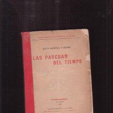 Libros antiguos: LAS PASCUAS DEL TIEMPO / JULIO HERRERA Y REISSIG - AÑO 1920. Lote 41470032
