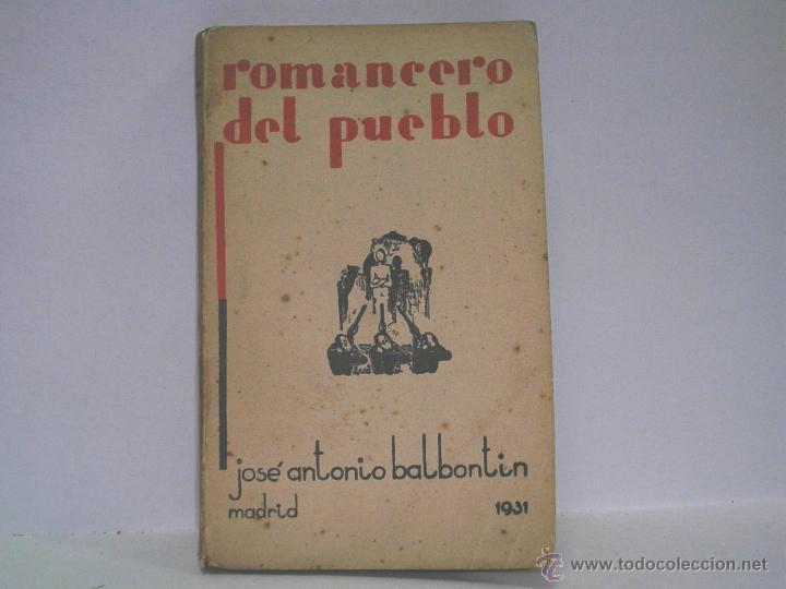 JOSÉ ANTONIO BALBONTÍN. ROMANCERO DEL PUEBLO. 1931 (Libros antiguos (hasta 1936), raros y curiosos - Literatura - Poesía)