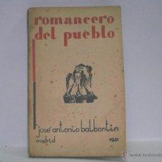 Libros antiguos: JOSÉ ANTONIO BALBONTÍN. ROMANCERO DEL PUEBLO. 1931. Lote 42149905