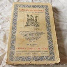 Libros antiguos: LIBRO DE REFRANES DE MEDICINA O RELACIONADOS DEDICADO POR EL AUTOR. ANTONIO CASTILLO DE LUCAS 1936. Lote 42430755