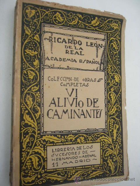 ALIVIO DE CAMINANTES. POESIAS. RICARDO LEÓN. COL. OBRAS COMPLETAS. TOMO VI. 1919. 281 PP (Libros antiguos (hasta 1936), raros y curiosos - Literatura - Poesía)