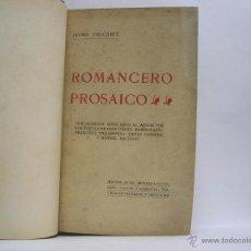 Libros antiguos: JAVIER VALCARCE. ROMANCERO PROSAICO. 1910. Lote 42500913