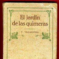 Libros antiguos: LIBRO EL JARDIN DE LAS QUIMERAS , F. VILLAESPESA , , ORIGINAL. Lote 42547120