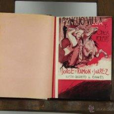 Libros antiguos: 4601- PANCHO VILLA Y OTROS POEMAS. JORGE RAMON JUAREZ. EDIT. J.R. JUAREZ. DEDICATORIA. 1935.. Lote 43412742