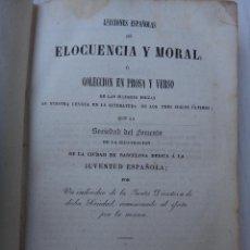Libros antiguos: LIBRO LECCIONES ESPAÑOLAS ELOCUENCIA Y MORAL, PROSA Y VERSO , 1844 , ORIGINAL. Lote 43455122