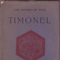 Libros antiguos: VEGA, LUIS ANTONIO DE: TIMONEL. POESÍAS. DEDICATORIA AUTÓGRAFA DEL AUTOR. PRIMERA EDICIÓN. Lote 43990949