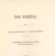 Libros antiguos: LEANDRO JORNET. DOS POESÍAS. MADRID, 1877. . Lote 44749758