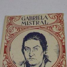 Libros antiguos: GABRIELA MISTRAL. LAS MEJORES POESIAS LIRICAS DE LOS MEJORES POETAS. . EDI. CERVANTES, 114 PAGS.. Lote 44801860