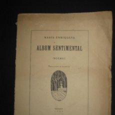 Libros antiguos: ALBUM SENTIMENTAL. POEMAS. MARIA ENRIQUETA. ILUSTRACIONES DE LA AUTORA. MADRID 1926.. Lote 44881284