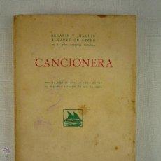 Libros antiguos: L- 823. CANCIONERA. SERAFIN Y JOAQUIN ALVAREZ QUINTERO. POEMA DRAMATICO.MADRID 1924. Lote 44883621