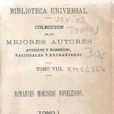 Libros antiguos: VV.AA., ZORRILLA, FREY LOPE DE VEGA CARPIO. ROMANCES MORISCOS NOVELESCOS, TOMOS I Y II. RM66364. . Lote 45138186