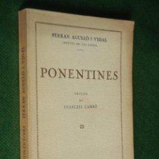 Libros antiguos: PONENTINES, DE FERRAN AGULLO I VIDAL, 1925 1A.ED - DEDICATORIA DEL AUTOR (EN CATALAN). Lote 46160093
