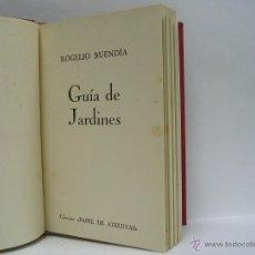 Libros antiguos: ROGELIO BUENDÍA. GUÍA DE JARDINES. PRIMERA EDICIÓN. RARO. Lote 46345860