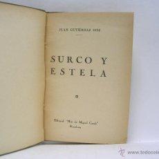 Libros antiguos: JUAN GUTIERREZ GILI. SURCO Y ESTELA. 1925 VANGUARDIAS. Lote 46893989