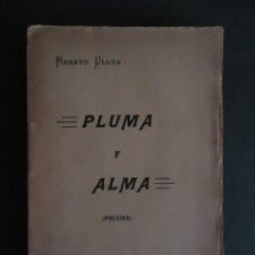 Libros antiguos: GALICIA.PONTEVEDRA. 'PLUMA Y ALMA' -POESIAS- RENATO ULLOA 1ª EDICION 1913. DEDICADO A JOSE GAY. Lote 47158312