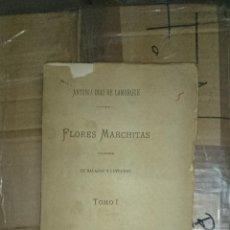 Libros antiguos: ANTONIA DÍAZ DE LAMARQUE. FLORES MARCHITAS. BALADAS Y LEYENDAS - MARCHENA SEVILLA 1877. Lote 47312532