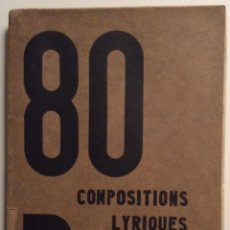 Libros antiguos: PIERRE BOURGEOIS. 80 COMPOSITIONS LYRIQUES. INTRODUCTION DE LÉON CHENOY.. Lote 47393902