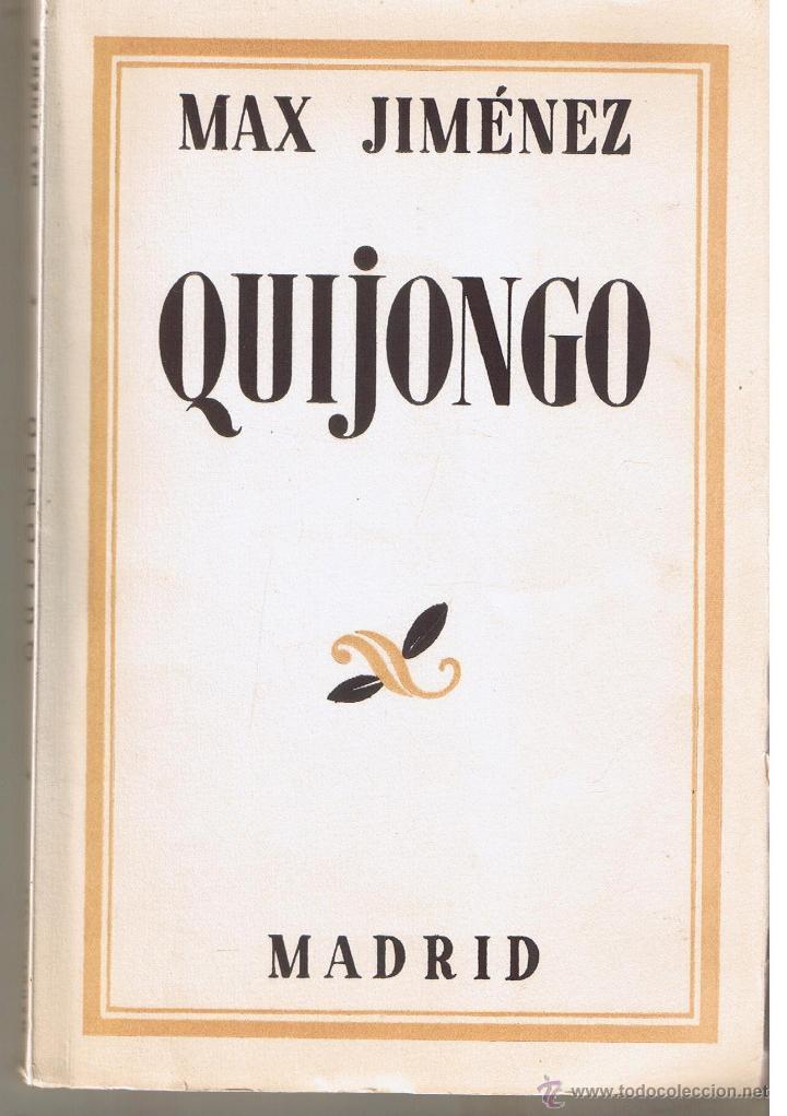 MAX JIMÉNEZ. QUIJONGO. MADRID 1933. ESPASA - CALPE. (TTRO4) (Libros antiguos (hasta 1936), raros y curiosos - Literatura - Poesía)