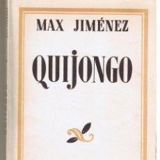 Libros antiguos: MAX JIMÉNEZ. QUIJONGO. MADRID 1933. ESPASA - CALPE. (TTRO4). Lote 47621318