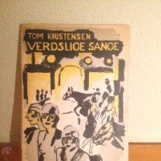 Libros antiguos: VERDSLICE SANGE. TOM KRISTENSEN. FIRMADO POR EL AUTOR. AÑO 1927.. Lote 47991858