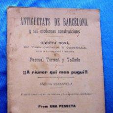 Libros antiguos: ANTIGÜETATS DE BARCELONA Y SAS MODERNAS CONSTRUCCIONS. P. TORRENT Y TALLADA. IMP. PUJOL Y CIA, 1893.. Lote 48297328