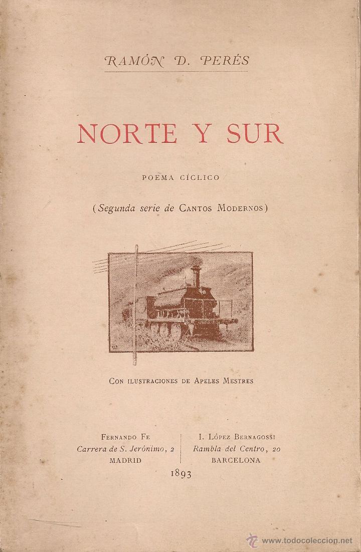 NORTE Y SUR / R. D. PERES; ILUST. APELES MESTRES. MADRID, 1893. 19X12CM.148 P. (Libros antiguos (hasta 1936), raros y curiosos - Literatura - Poesía)