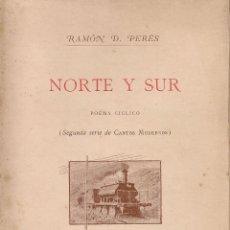 Libros antiguos: NORTE Y SUR / R. D. PERES; ILUST. APELES MESTRES. MADRID, 1893. 19X12CM.148 P.. Lote 107487063