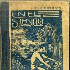 Libros antiguos: MARIA ALFONSO CONZI DE DUARTE : EN EL SILENCIO (SALTO, URUGUAY, 1915) . Lote 48499949