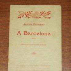 Libros antiguos: A BARCELONA. ODA. PREMIADA EN LA FESTA DEL JOCHS FLORALS DE L'ANY 1883. VERDAGUER, JACINTO. 1906. Lote 48516569