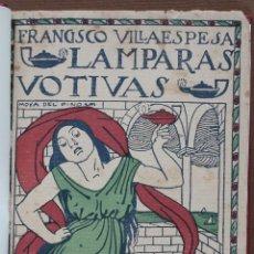 Libros antiguos: LÁMPARAS VOTIVAS.POESIAS. FRANCISCO VILLAESPESA. Lote 48523760