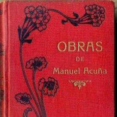 Libros antiguos: OBRAS DE MANUEL ACUÑA (MAUCCI, C. 1910) PRÓLOGO DE JUAN DE DIOS PEZA. Lote 48559743