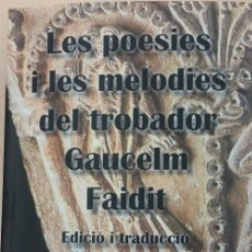 Libros antiguos: LES POESIES I LES MELODIES DEL TROBADOR GAUCELM FAIDIT - EDICIÓ I TRADUCCIÓ D'ANTONI ROSSELL. Lote 48744982