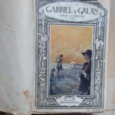 Libros antiguos: GABRIEL Y GALAN - OBRAS COMPLETAS TOMO1 EDITORIAL RIVANEYRA 1921 CUARTA EDICION. Lote 48808245