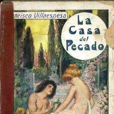 Libros antiguos: FRANCISCO VILLAESPESA : LA CASA DEL PECADO (MAUCCI, S/F). Lote 48830811