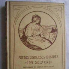 Libros antiguos: POETAS FRANCESES ILUSTRES DEL SIGLO XIX. 1906. Lote 48882259