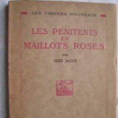 Libros antiguos: LES PÉNITENTS EN MAILLOTS ROSES. JACOB, MAX. 1925. Lote 48906516