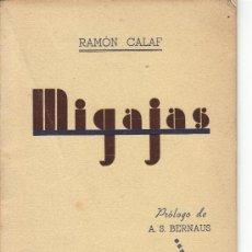 Libros antiguos: MIGAJAS, RAMON CALAF, PROLOGO DE A.S. BERNAUS, 1945. Lote 49223959